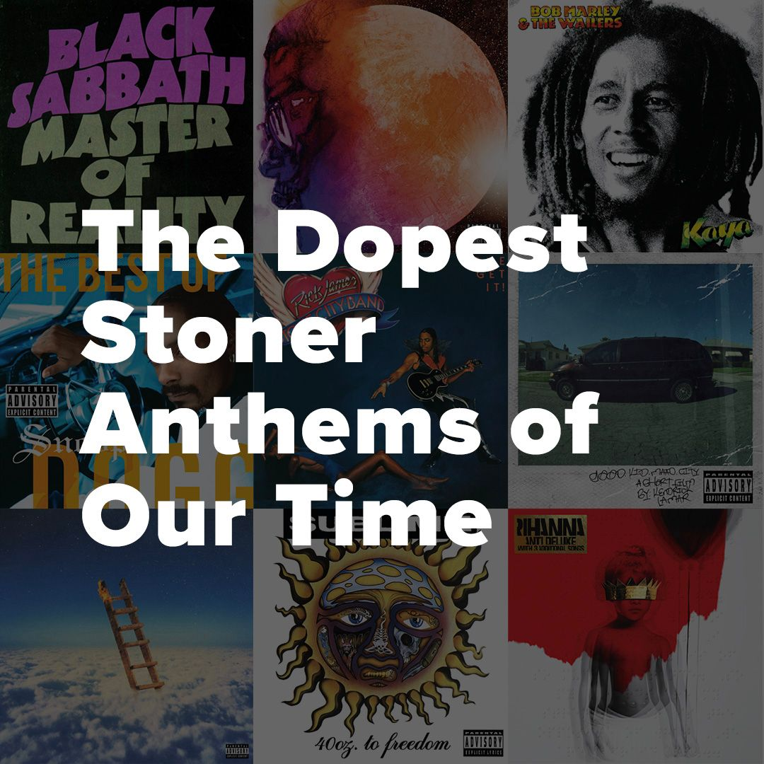 The Dopest Stoner Anthems of Our Time