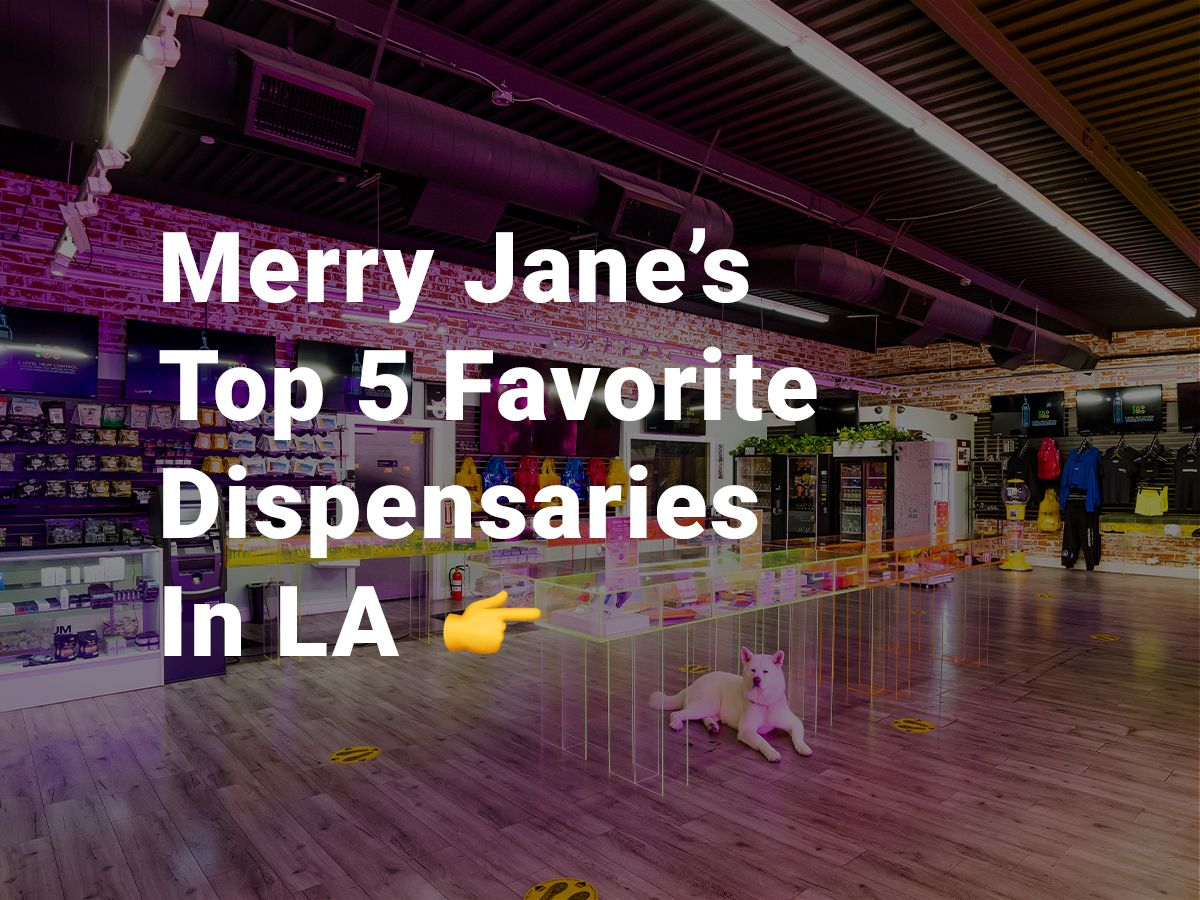 Get Your Cannabis in LA From These Dope Pot Shops